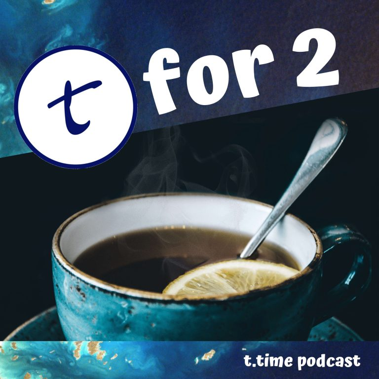 T for 2 - Der t.time Podcast